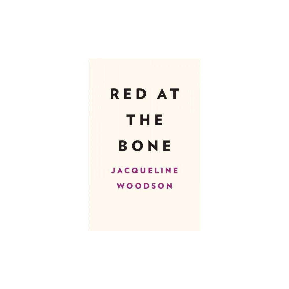 Red at the Bone - by Jacqueline Woodson (Hardcover)