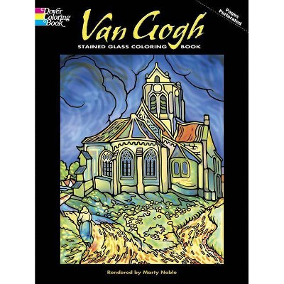 Van Gogh Stained Glass Coloring Book - (Dover Pictorial Archives) By  Vincent Van Gogh & Marty Noble : Target