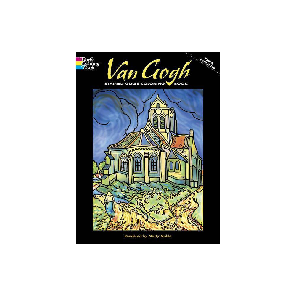 Van Gogh Stained Glass Coloring Book Dover Pictorial Archives By Vincent Van Gogh Marty Noble