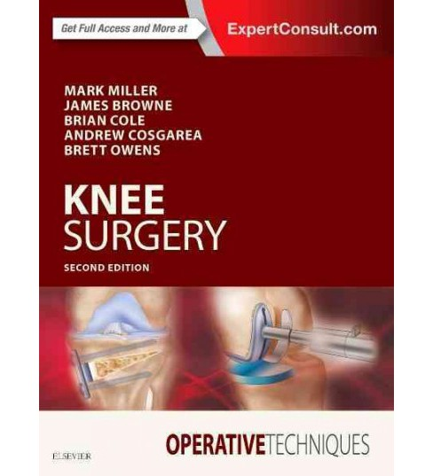 Knee Surgery (Hardcover) (Mark D. Miller & Brian J. Cole & Andrew Cosgarea & Brett D. Owens & James A. - image 1 of 1