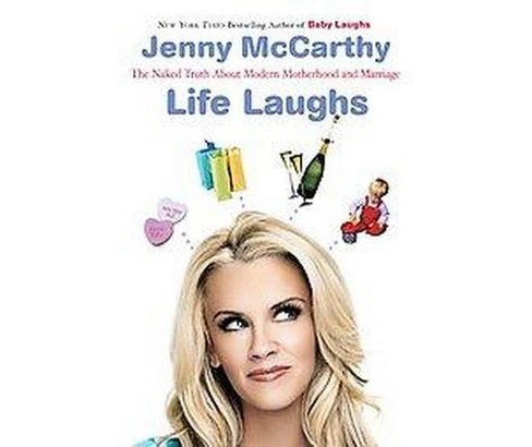 Life Laughs : The Naked Truth About Motherhood, Marriage, and Moving On (Reprint) (Paperback) (Jenny - image 1 of 1