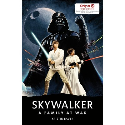 Star Wars Skywalker: A Family At War - Target Exclusive Edition by Kristin Baver (Hardcover)