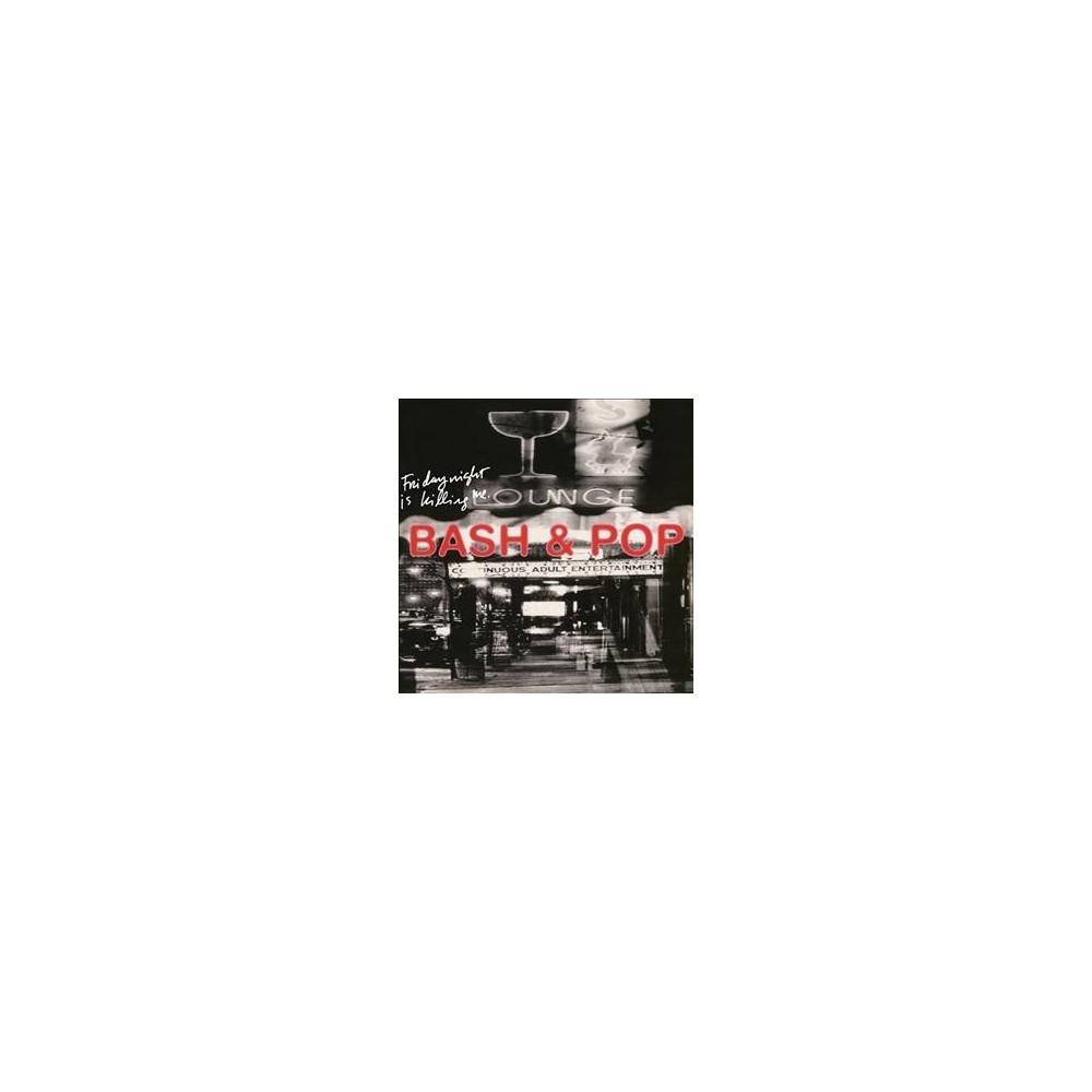 Bash & Pop - Friday Night Is Killing Me (CD)