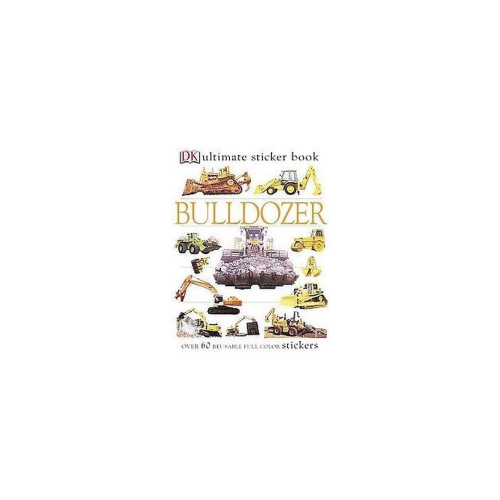 Ultimate Sticker Book Bulldozer Paperback