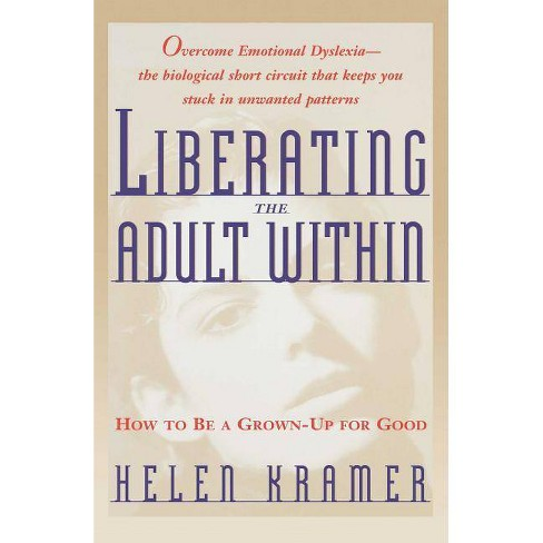 Liberating the Adult Within - by  Helen Kramer (Paperback) - image 1 of 1
