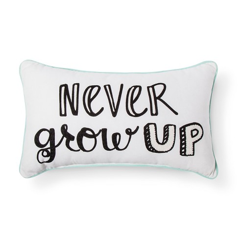 "Never Grow Up Throw Pillow (20""x12"") White & Black - Pillowfort™ - image 1 of 1"