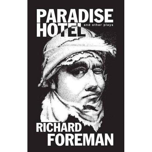 Paradise Hotel - by  Richard Foreman (Paperback) - image 1 of 1