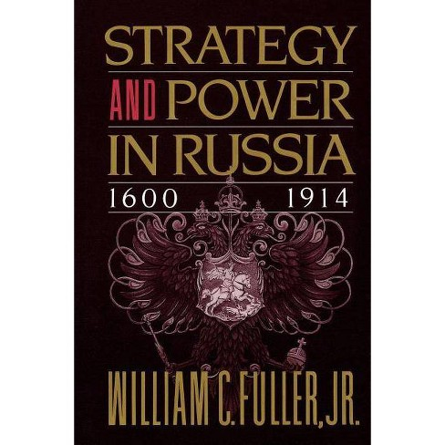 Strategy and Power in Russia 1600-1914 - by  William C Jr Fuller (Paperback) - image 1 of 1