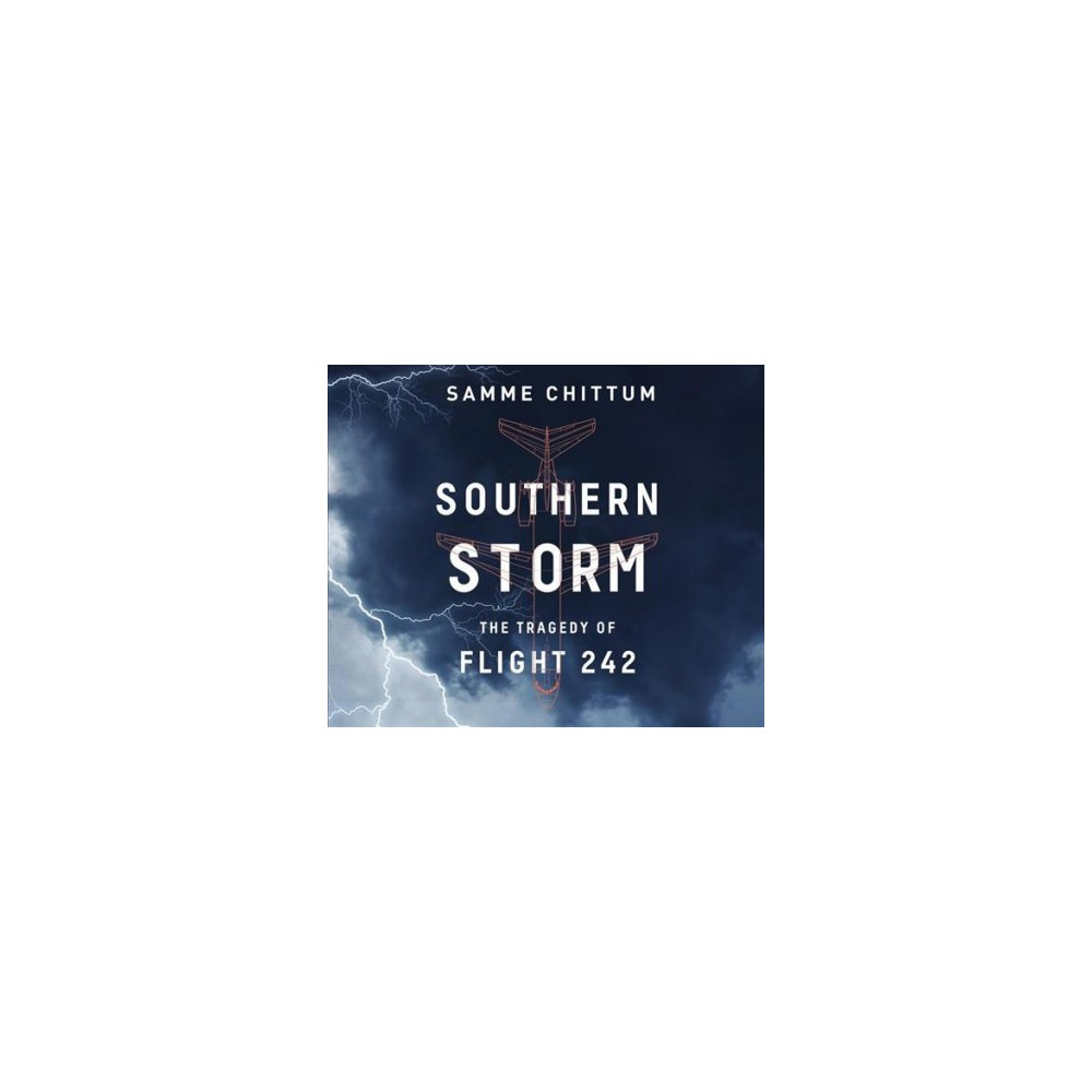 Southern Storm : The Tragedy of Flight 242 - MP3 Una (Air Disasters) by Samme Chittum (MP3-CD)