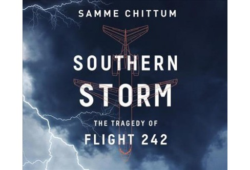 Southern Storm : The Tragedy of Flight 242 -  Unabridged by Samme Chittum (CD/Spoken Word) - image 1 of 1