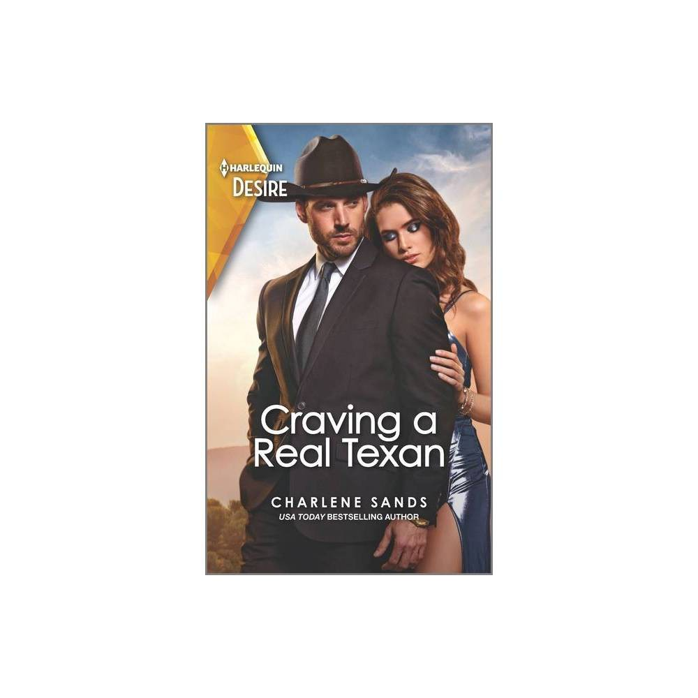 Craving A Real Texan Texas Tremaines By Charlene Sands Paperback
