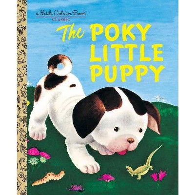 The Poky Little Puppy (Little Golden Book)- by Janette Sebring Lowery (Hardcover)