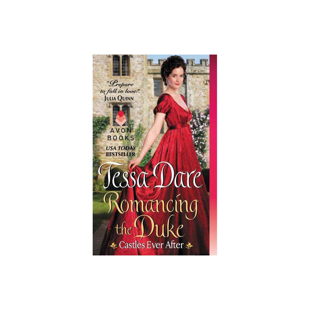 Romancing The Duke Castles Ever After Paperback By Tessa Dare