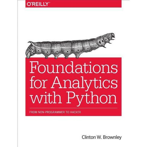 Foundations for Analytics with Python - by  Clinton W Brownley (Paperback) - image 1 of 1