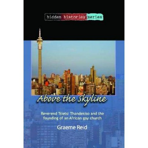 Above the Skyline - (Hidden Histories) by  Graeme Reid (Paperback) - image 1 of 1