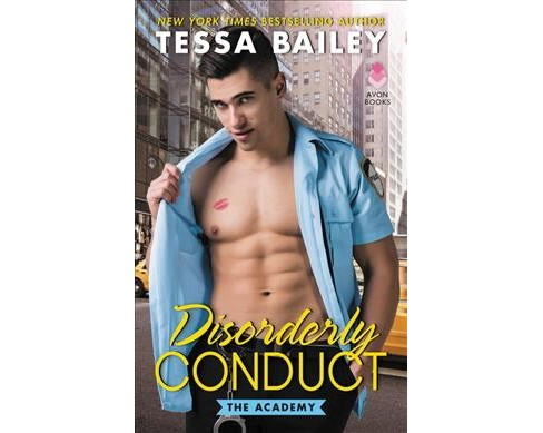 Disorderly Conduct -  (Academy) by Tessa Bailey (Paperback) - image 1 of 1