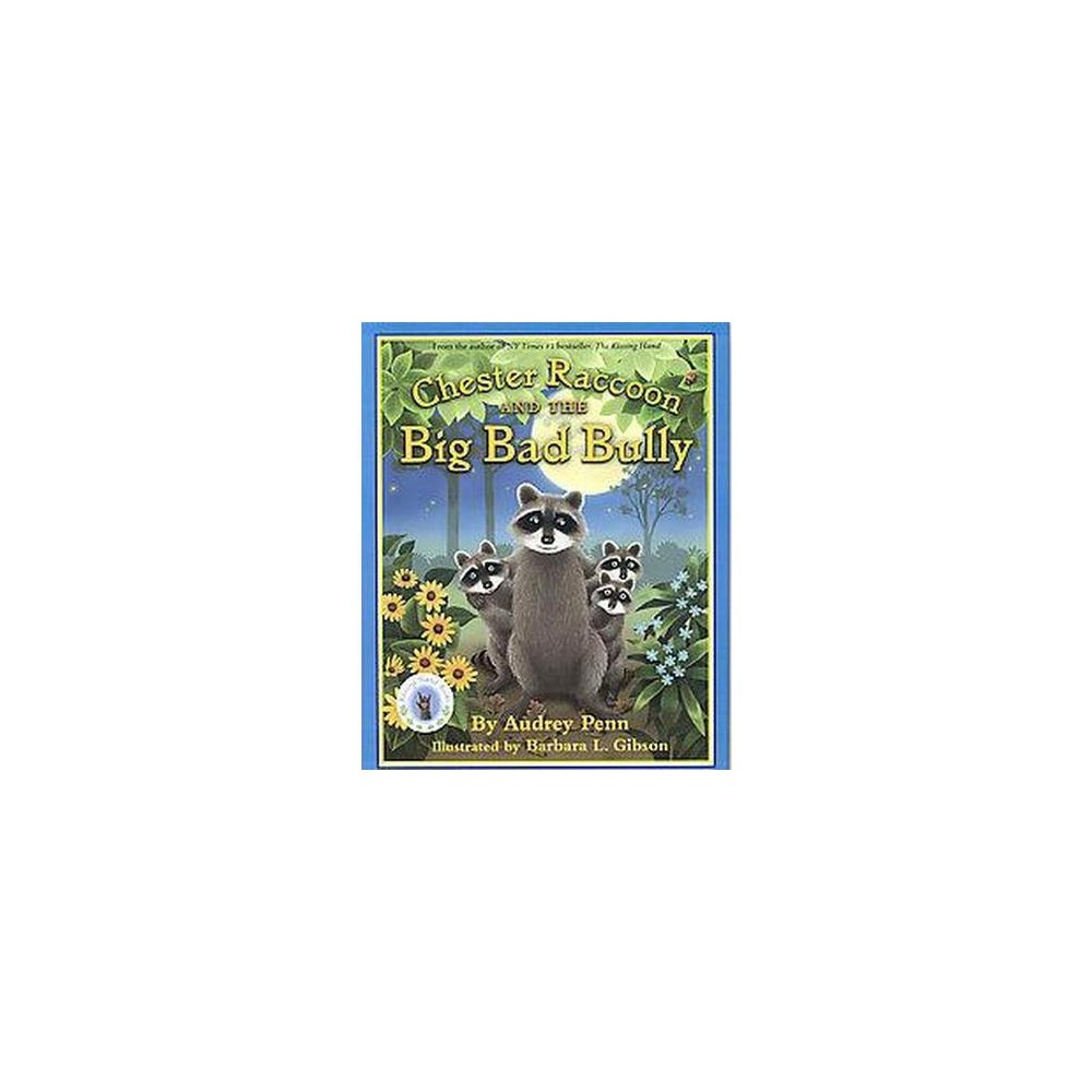 Chester Raccoon and the Big Bad Bully (Hardcover) (Audrey Penn)