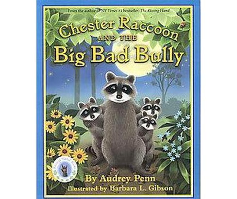 Chester Raccoon and the Big Bad Bully (Hardcover) (Audrey Penn) - image 1 of 1