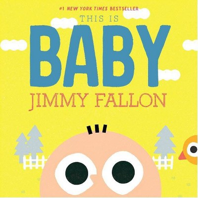 This Is Baby - by Jimmy Fallon (Board Book)
