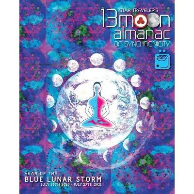Star Traveler's 13 Moon Almanac of Synchronicity - by  Stephanie South (Paperback)