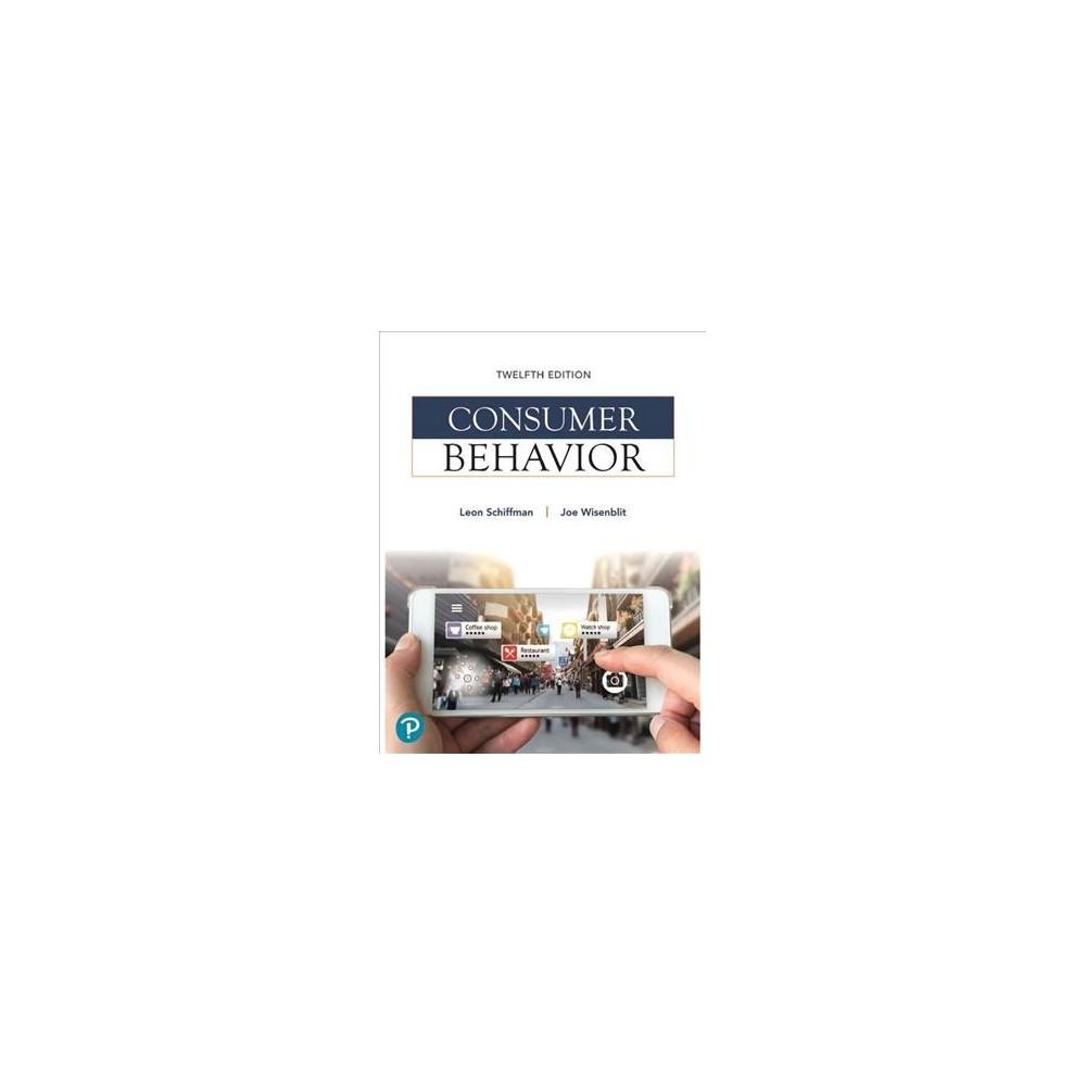 Consumer Behavior - 12 by Leon G. Schiffman & Joe Wisenblit (Hardcover)