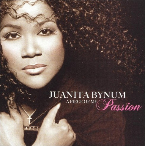 Juanita Bynum - A Piece of My Passion (CD) - image 1 of 1