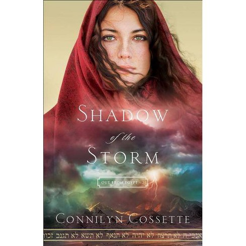 Shadow of the Storm - (Out from Egypt) by  Connilyn Cossette (Paperback) - image 1 of 1