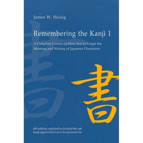 Remembering the Kanji 1 - 6th Edition by  James W Heisig (Paperback) - image 1 of 1