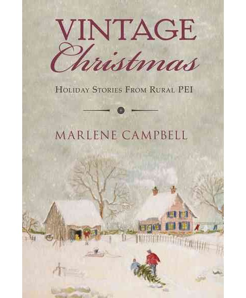 Vintage Christmas : Holiday Stories from Rural PEI (Paperback) (Marlene Campbell) - image 1 of 1
