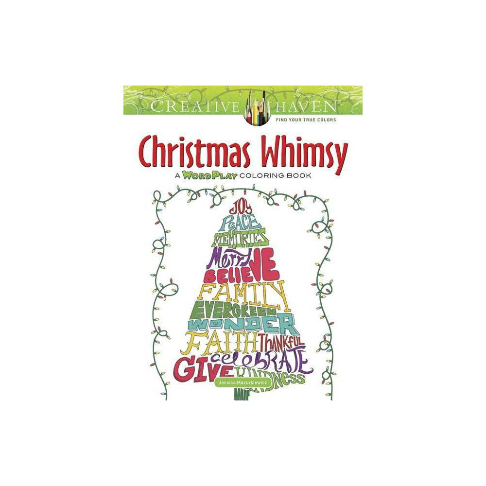 Creative Haven Christmas Whimsy Creative Haven Coloring Books By Jessica Mazurkiewicz Paperback