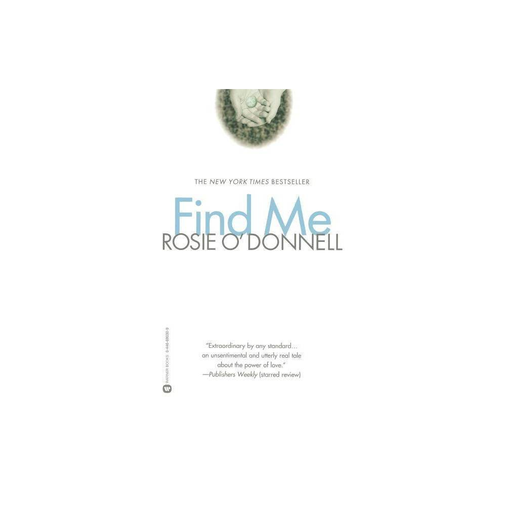 Find Me By Rosie O Donnell Paperback