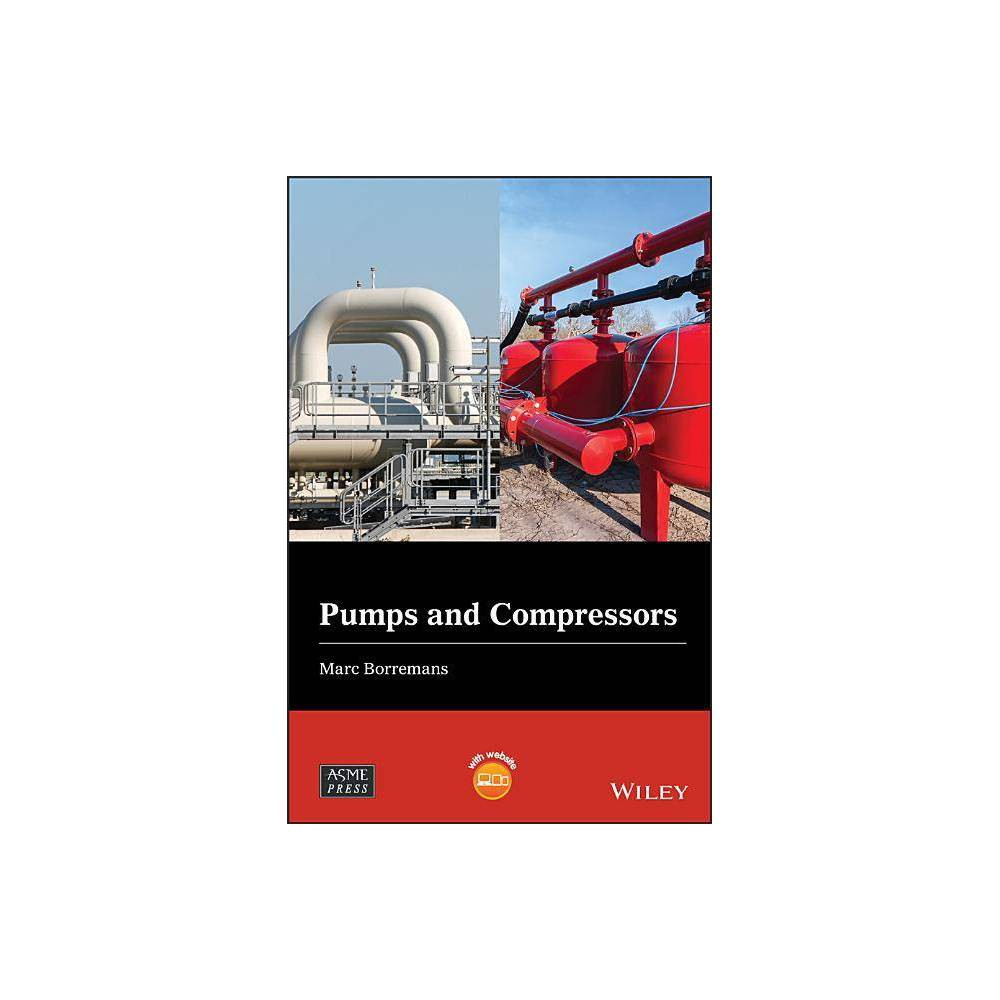 Pumps And Compressors Wiley Asme Press By Marc Borremans Hardcover