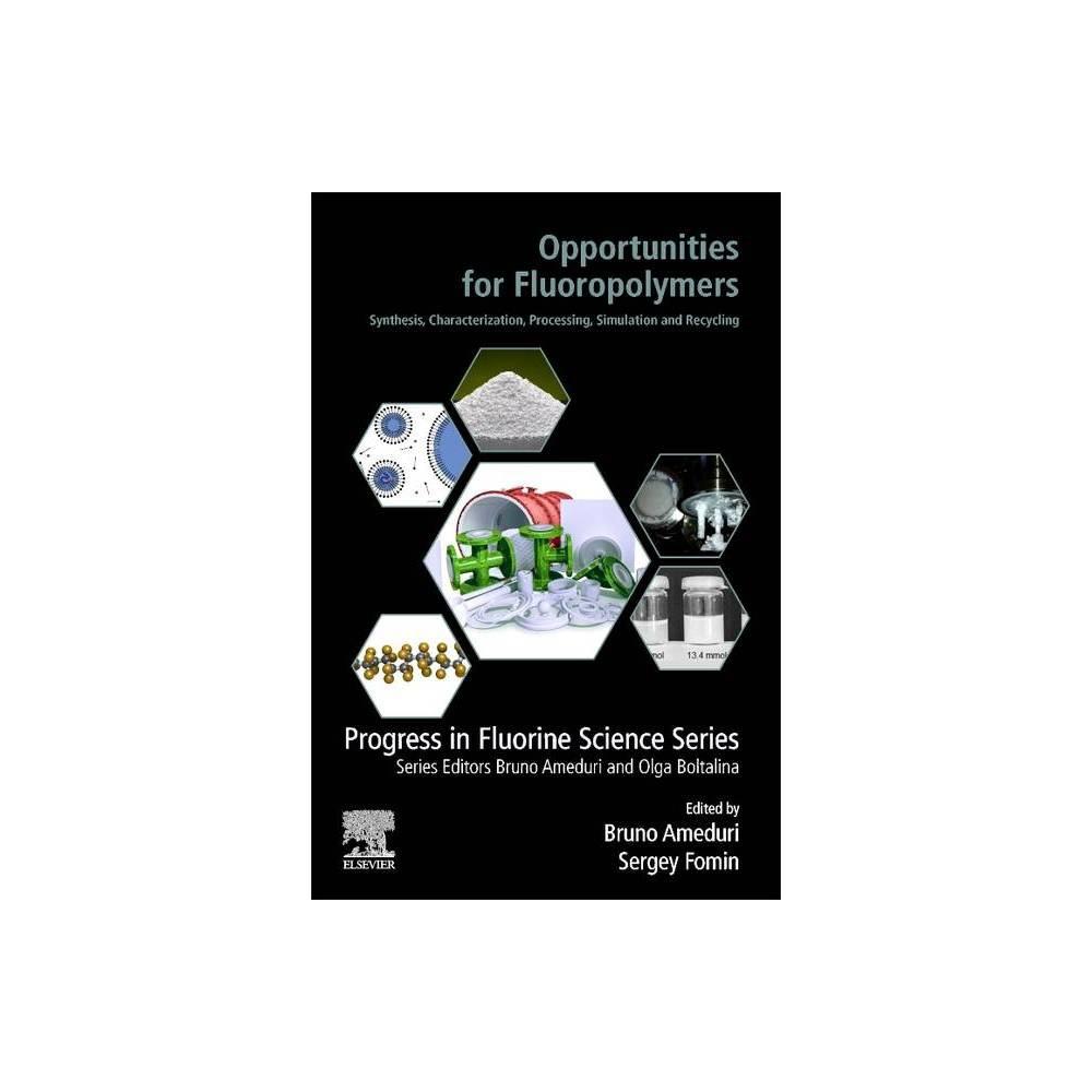 Opportunities For Fluoropolymers Progress In Fluorine Science By Bruno Ameduri Sergey Fomin Paperback