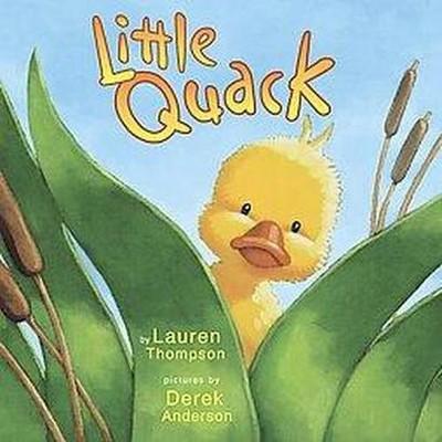 Little Quack (Hardcover)(Lauren Thompson)