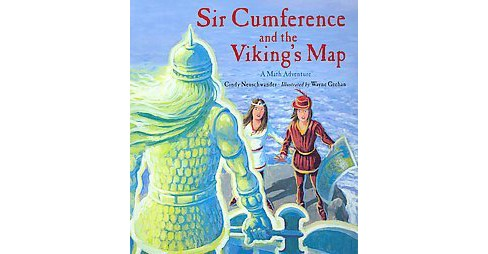 Sir Cumference and the Viking's Map : A Math Adventure (Paperback) (Cindy Neuschwander) - image 1 of 1