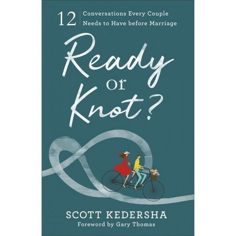Ready or Knot? : 12 Conversations Every Couple Needs to Have Before Marriage -  (Paperback) - image 1 of 1