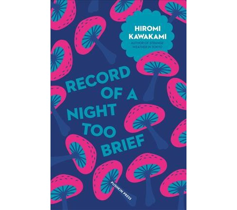Record of a Night Too Brief -  (Japanese Novellas) by Hiromi Kawakami (Paperback) - image 1 of 1