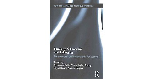 Sexuality, Citizenship and Belonging : Trans-National and Intersectional Perspectives (Hardcover) - image 1 of 1