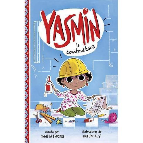 Yasmin la Constructora - (Yasmin en Espa�ol) by  Saadia Faruqi (Paperback) - image 1 of 1