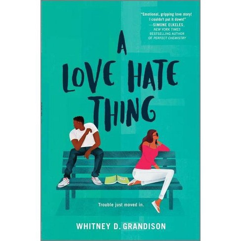 A Love Hate Thing - by  Whitney D Grandison (Hardcover) - image 1 of 1