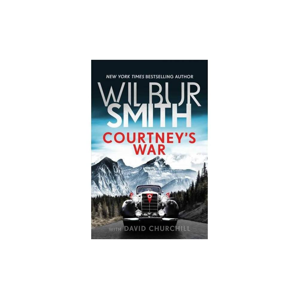 Courtney's War - Reprint (Courtney: the Assegai Trilogy) by Wilbur A. Smith (Paperback)