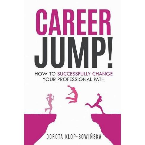 Career Jump! - by  Dorota Klop-Sowinska (Paperback) - image 1 of 1