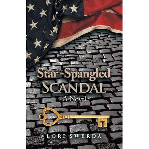Star-Spangled Scandal - by  Lori Swerda (Paperback) - image 1 of 1