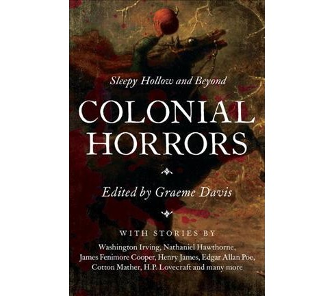 Colonial Horrors : Sleepy Hollow and Beyond -  (Hardcover) - image 1 of 1