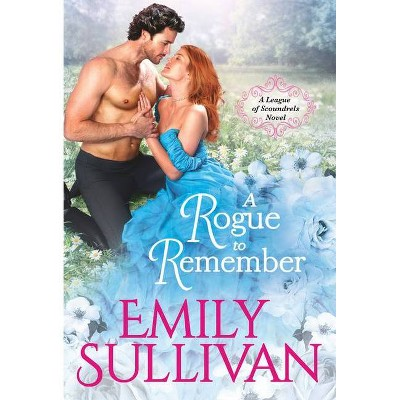 A Rogue to Remember - (League of Scoundrels) by  Emily Sullivan (Paperback)