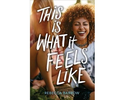 This Is What It Feels Like -  by Rebecca Barrow (Hardcover) - image 1 of 1