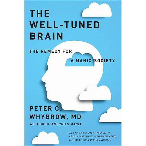 The Well-Tuned Brain - by  Peter C Whybrow (Paperback) - image 1 of 1