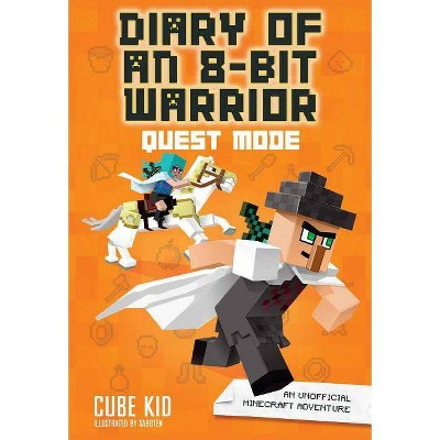 Diary of an 8-Bit Warrior: Quest Mode (Book 5 8-Bit Warrior Series), 5 - by  Cube Kid (Paperback)