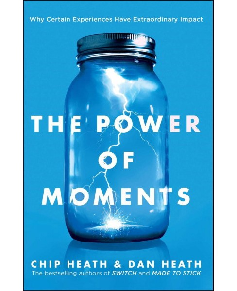 Power of Moments : Why Certain Experiences Have Extraordinary Impact -  (Hardcover) - image 1 of 1