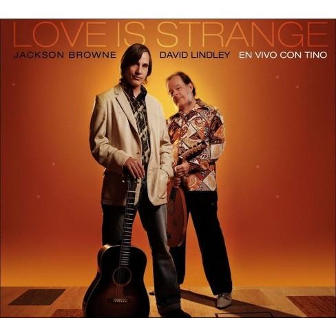 Jackson Browne & David Lindley - Love Is Strange (CD) - image 1 of 1